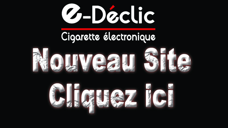E-declic Cigarette electronique